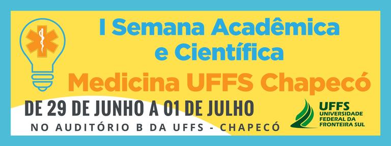 Banner de divulgação da I Semana Acadêmica e Científica de Medicina da UFFS - Campus Chapecó
