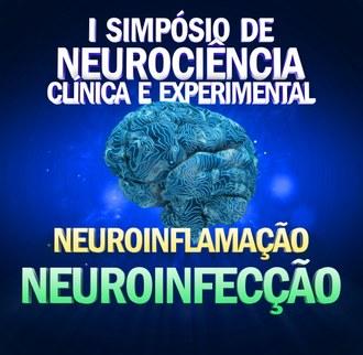 """Imagem com fundo azul, com a representação de um cérebro no centro. Acima, o texto """"I Simpósio de Neurociência Clínica e Experimental"""". Abaixo: """"Neuroinflamação e Neuroinfecção"""""""