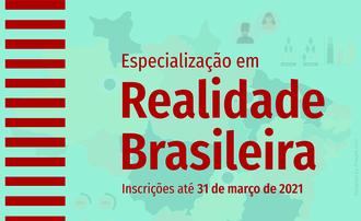 Imagem com o fundo verde, contendo em marca d'água o mapa do Brasil, informa: Especialização em Realidade Brasileira, inscrições até 31 de março de 2021.