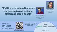 Conferência - Política educacional inclusiva e organização universitária: elementos para o debate