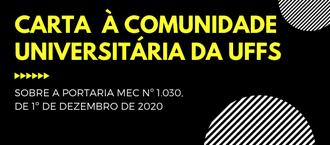 CARTA À COMUNIDADE UNIVERSITÁRIA DA UFFS SOBRE A PORTARIA MEC Nº 1.030, DE 1º DE DEZEMBRO DE 2020