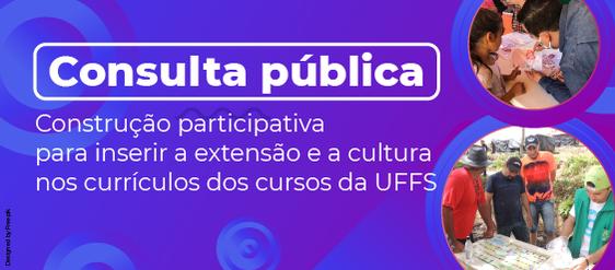Cartaz consulta pública extensão nos cursos de graduação e pós-graduação da UFFS