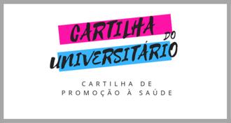 """Imagem com fundo branco e margens cinzas, com o texto """"Cartilha do Universitário - Cartilha de Promoção à Saúde"""""""