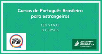 """Imagem com fundo verde e detalhes em azul, com o texto """"Cursos de Português Brasileiro para Estrangeiros - 180 vagas - 8 cursos"""", além da marca da UFFS - Campus Chapecó e do Centro de Línguas da UFFS"""