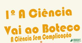 Imagem de um cartaz com as informações do evento. Abaixo, no canto esquerdo, o logotipo do projeto e, à direita, a marca da UFFS - Campus Chapecó
