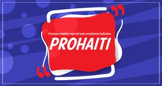 """Imagem com fundo azul e destaque em branco e vermelho. No centro do destaque vermelho, há o texto """"Prohaiti - Processo Seletivo Especial para Estudantes Haitianos"""""""