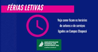Imagem com fundo azul e detalhes rosa, com texto relativo às férias letivas, uma representação de um relógio e a marca da UFFS - Campus Chapecó