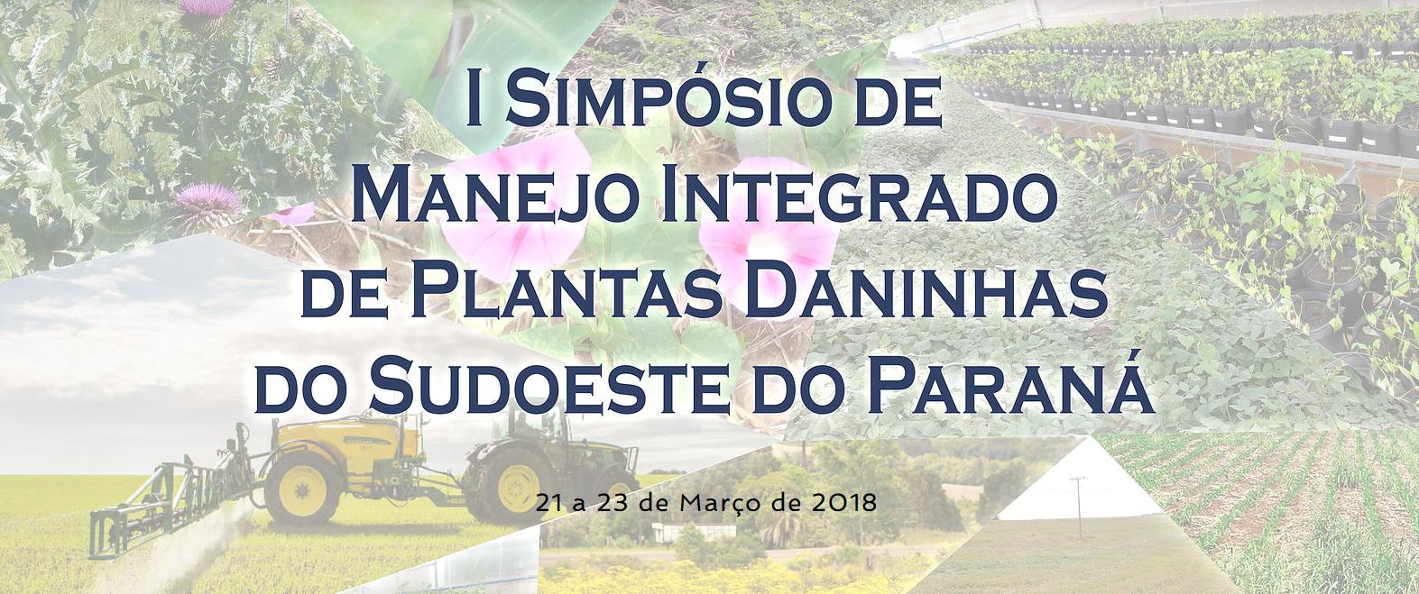 """Cartaz contendo nome e data do evento """"I Simpósio de manejo integrado de plantas daninhas do sudoeste do Paraná, de 21 e 23 de março de 2018"""""""