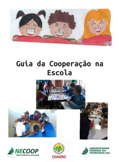 """Ilustração com fundo branco tem no topo um desenho de três crianças sorrindo. Abaixo aparece o texto """"Guia da Cooperação na Escola"""" e três fotos de grupos de pessoas. Na base da imagem estão as identidades visuais do NECOOP, Ceagro e UFFS."""