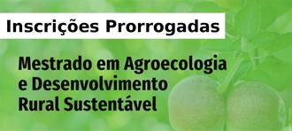 Ao fundo da imagem  frutas, em primeiro plano as palavras: Inscrições prorrogadas, Mestrado em Agroecologia e Desenvolvimento Rural Sustentável.