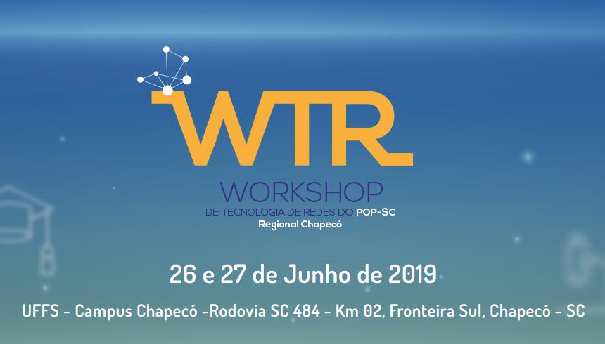 Cartaz com informações sobre o evento WTR - POP-SC Regional Chapecó