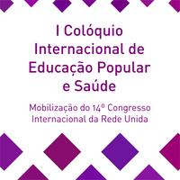 I Colóquio Internacional de Educação Popular e Saúde