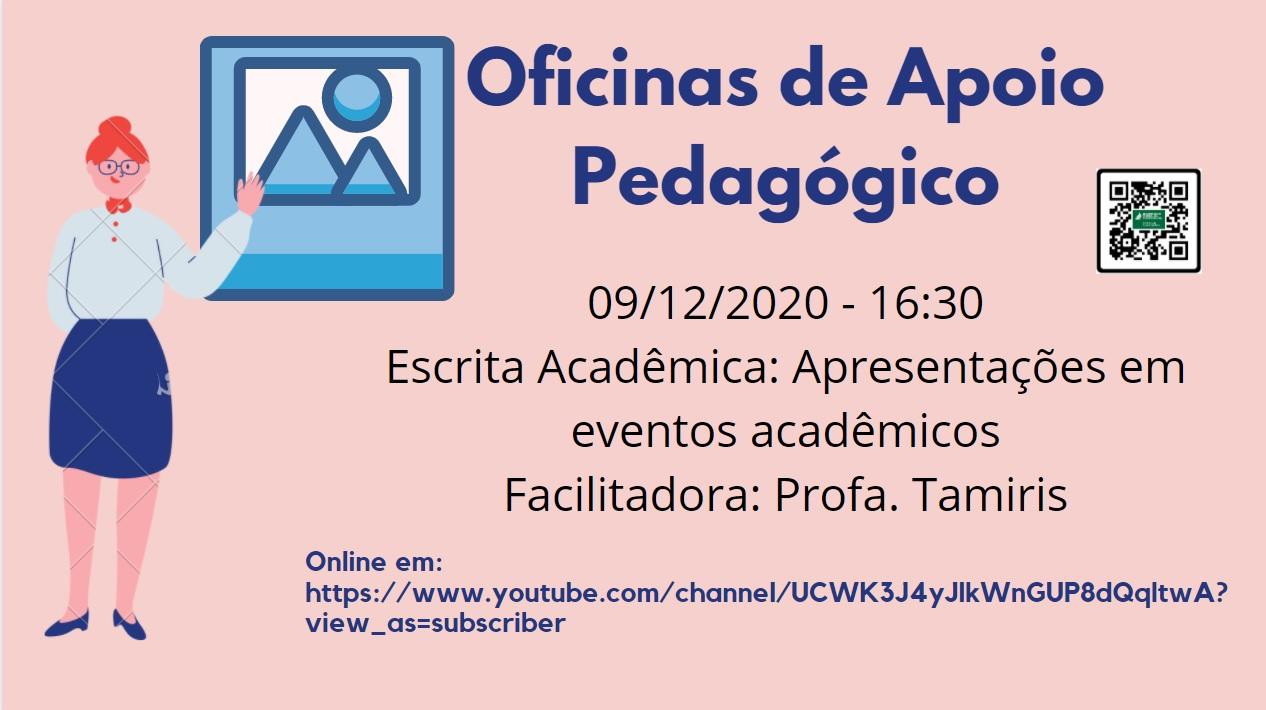 Oficinas de Apoio Pedagógico: Escrita Acadêmica: Apresentações em eventos acadêmicos