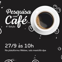 Pesquisa com Café - 4ª edição