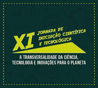 ilustração verde escuro com um quadrado amarelo pontilhado ao redor. No centro está escrito  XI Jornada de Iniciação Científica e Tecnológica - A Transversalidade da ciência,  tecnologia e inovações para o planeta.